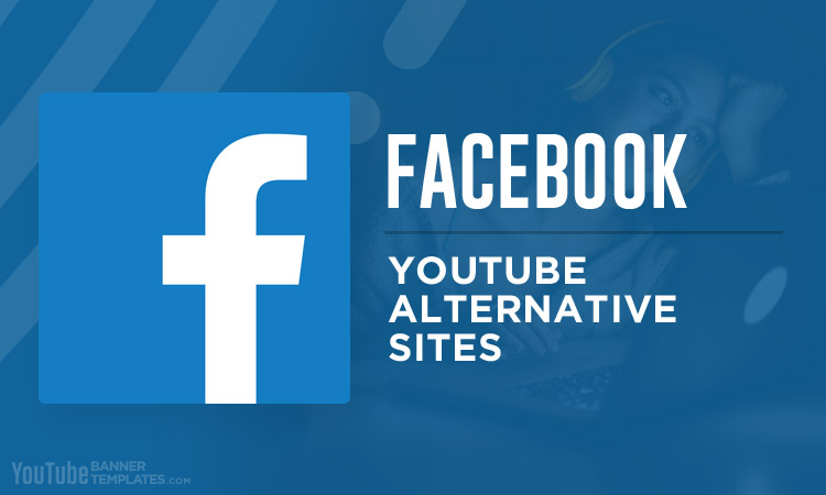 Facebook YouTube Alternative Sites