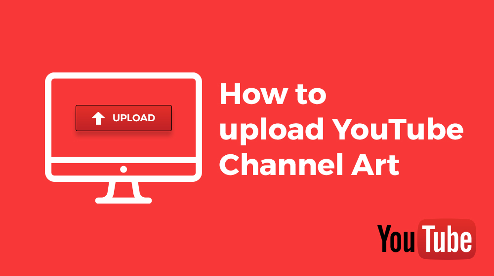 How to upload YouTube Channel Art