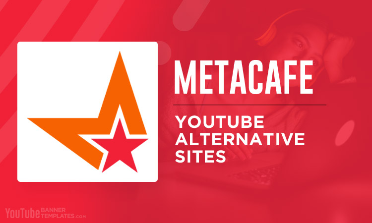 Metacafe YouTube Alternative Sites