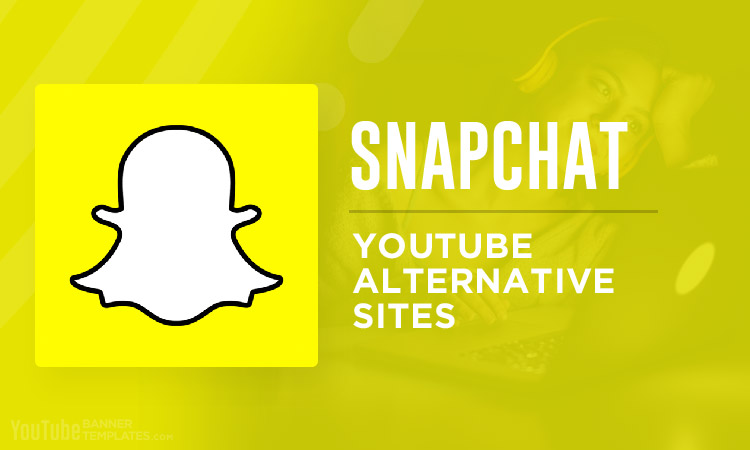 Snapchat YouTube Alternative Sites