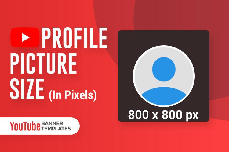 YouTube Profile Picture Size