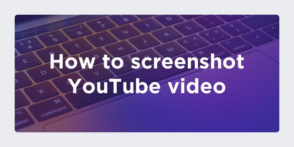 How to screenshot YouTube video