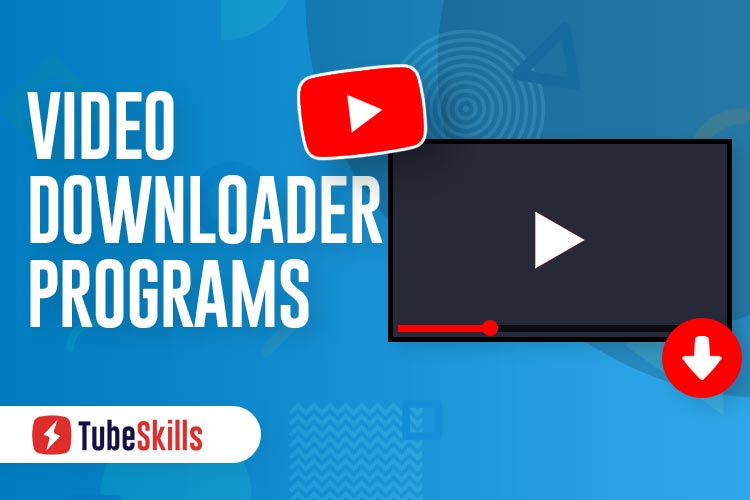 Video Downloader Programs