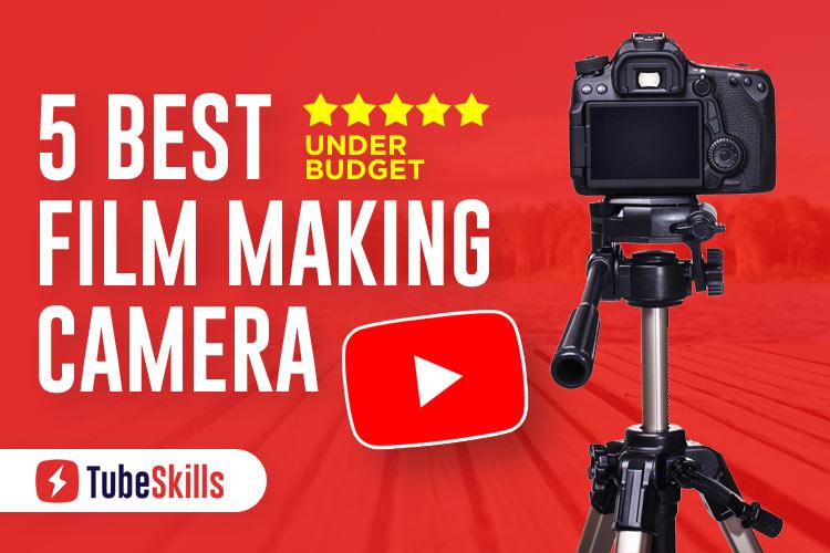 Best Camera for Filmmaking